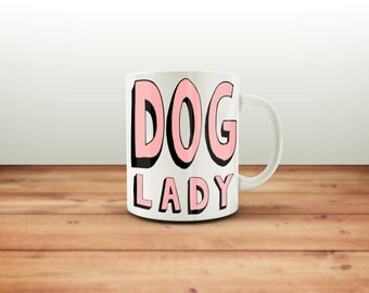 Dog Lady Coffee Mug - Dog Lady Ceramic Mug  - Dog Mug - Gift for Coffee Lovers - Dog Lover Gift - Graphic Art Mug - Dog Lovers
