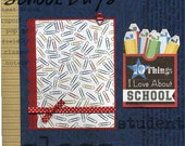 School Days - 10 Things I Love About School - Premade Scrapbook Page