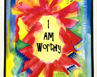 I Am WORTHY 11x14 Inspirational Poster Motivational Print Self Love Eating Disorder Spiritual Meditation Heartful Art by Raphaella Vaisseau