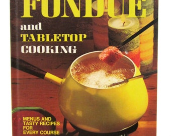 FONDUE and TABLETOP COOKING Better Homes and Gardens 1970s Cookbook Cook Book Chafing Dish Recipes