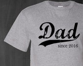 Dad since, valentines day, gift for dad, grandpa gift, personalized dad shirt, fathers day gift, new dad gift, graphic tee