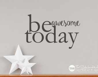 Be Awesome Today Decal Sticker - Vinyl Lettering - Home Decor - Vinyl Lettering - Sticky Vinyl Wall Accent Art Words Stickers Decals 1917