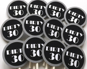30th Birthday Cupcake Toppers -DIRTY 30, Black and Gray or Choice of Colors, Set of 12