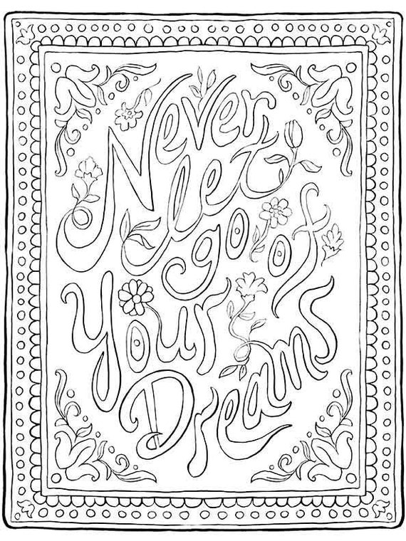 Inspirational quote coloring page never let go of your dreams for Positive quotes coloring pages