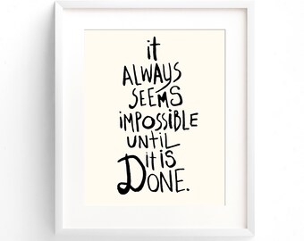 It Always Seems Impossible Until It's Done. (A4 Art Print in Light Cream and Black)