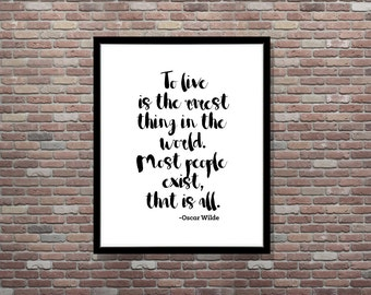 To live is the rarest thing, Oscar Wilde Quote,Inspirational Quote Art,DIY DIGITAL PRINTABLE Quote Art, Oscar Wilde Quote Art, Life Quotable