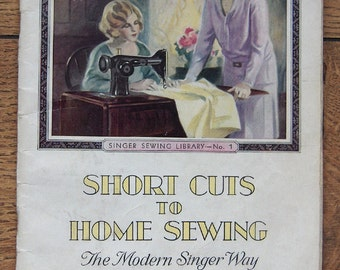 Vintage 20s 30s Singer Short Cuts to Home Sewing book No. 1