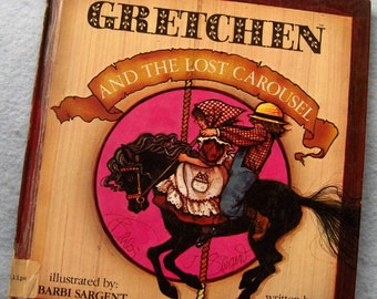Vintage 1982 Picture book - GRETCHEN And The LOST CAROUSEL