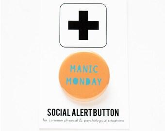 MANIC MONDAY Pinback Button