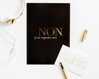Non Je Ne Regrette Rien - Gold Foil Print/ French Inspired Poster
