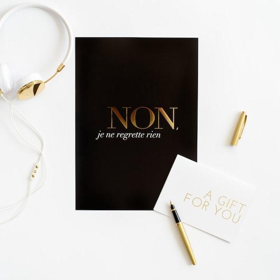 Non Je Ne Regrette Rien - Gold Foil Print/ French Inspired Poster