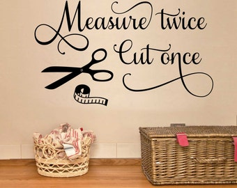 Measure Twice Cut Once Seamstress Quote, Sewing Decal, Vinyl Wall Lettering, Vinyl Wall Decals, Vinyl Decals, Vinyl Letters, Wall Quotes