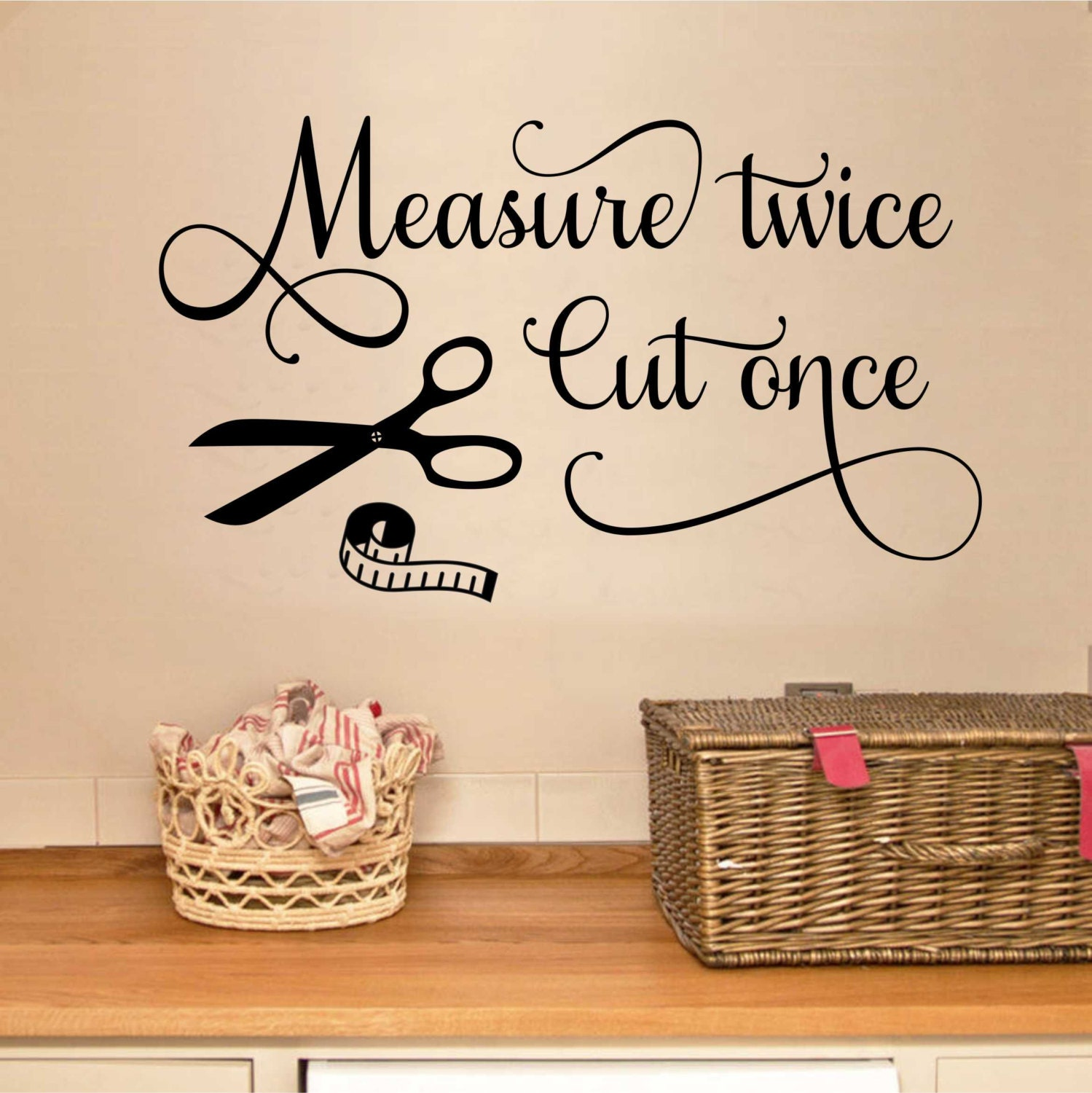 measure twice cut once seamstress quote sewing decal vinyl wall lettering vinyl wall decals vinyl decals vinyl letters wall quotes