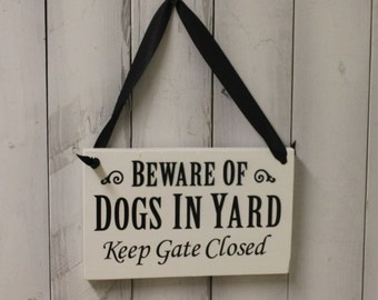 Beware of/DOGS IN Yard Sign/Keep Gate Closed/Handpainted You Pick Color/Outdoor sign/Pet Sign/Wood Sign/Dogs/Dog/Pets/