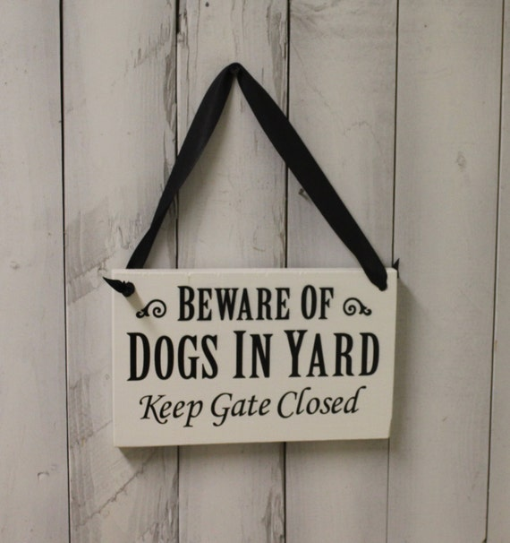 Beware Of Dogs In Yard Sign Keep Gate Closed Handpainted You