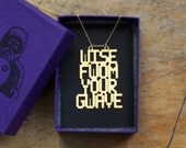 Wise Fwom Your Gwave SAMPLE Necklace