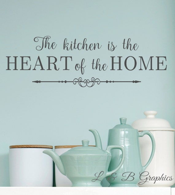Kitchen The Kitchen Is The Heart Of The Home 2 Vinyl Wall