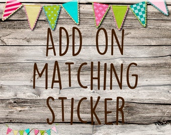 Matching Sticker - OOAK Sticker - Custom Made
