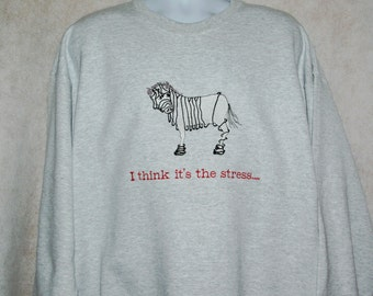 Zebra Sweatshirt, Too Much Stress, Depressed, Funny Stressed Shirt, No Shipping Fee,  Ships TODAY, AGFT 315