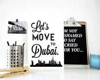 Lets Move to Dubai Print, Typography Art Print, United Arab Emirates, Travel Art, Poster, Dubai City Print, Wall Art, Anniversary Gift