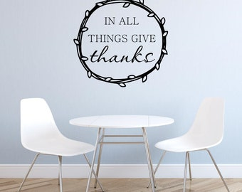 In all things give thanks Wall Decal Thankful Spiritual Religious Decor Autumn Decor Fall Vinyl Wall Decal Home Decor Vinyl Wall Quote
