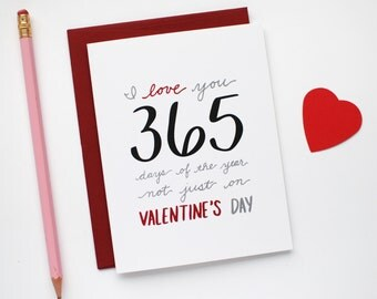 Valentines Card - I Love You Card 365 Days - Valentines Day Card