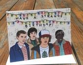 Stranger Things Greeting Card - Have A Strange Birthday! Hand Illustration (Item 1040)