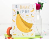 Bananas For You Card, Valentines, Quirky Card, Love Note - Free Postage