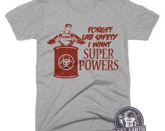 Funny Scientist Tshirts Forget Lab Safety I Want Super Powers Tshirt Comic Book Gifts For Geeks Nerdy Tees Mens Tshirts Womens Superhero Tee