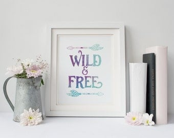 Wild & Free - Watercolor Style Wall Decor - Arrow Art - Digital Download 8x10 Printable