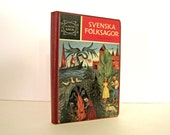 Svenska Folksagor, by Fridtjuv Berg, Swedish Folk Stories, Scandinavian Fairy Tales, Text in Swedish, Issued in Stockholm Art by Elsa Beskow