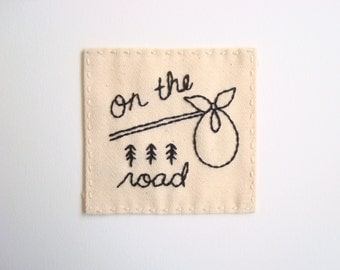 On The Road Travel Patch Hand Embroidered Patch Adventure Wanderlust