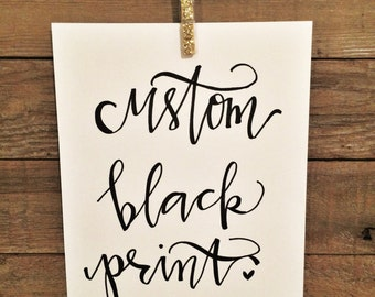 """8"""" x 10"""" Custom Black Script Print"""