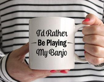 I'd Rather Be Playing My Banjo! Mug