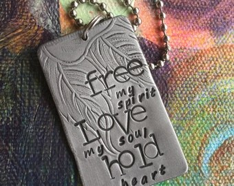 Free my Spirit Love My Soul Hold My Heart Hand Stamped Metal Hand made Jewelry Quote Tag Charm Ornament Gypsy Style Jewelry Be Wild Free