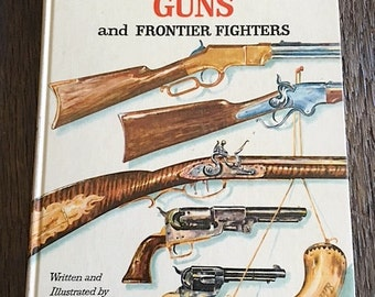 Great American Guns Book By Will Bryant Vintage 1961 Illustrated American Gun Book
