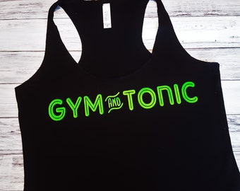 Gym and Tonic Fitness Tank - Gym Shirt - Funny Workout Racerback Shirt - Swolemate Top - Fitness Apparel