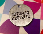 SALE! Actually Autistic Hand-Stamped Necklace or Keychain