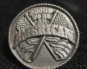 """1990s """"Proud To Be An AMERICAN"""" Siskiyou Pewter Pin (Made in USA)"""