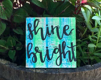 Wood Sign: Shine Bright