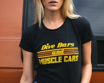 Dive Bars and Muscle Cars- womens tshirt- Vintage 70s Inspired Tee- 80s T-shirt-graphic tee