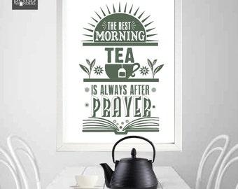 Tea kitchen print- The best morning tea is always after prayer