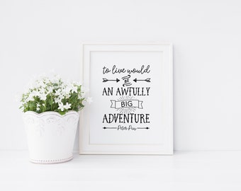 Nursery Printable wall art - To live would be - Peter Pan quote- Black and white - Nursery Decor - Inspirational - Baby shower - SKU:4478