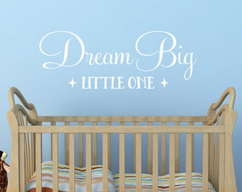 Dream Big Little One Wall Decal - Nursery Quote Decals - Decals - Family Decals - Kid Room Decals - Kids Decals - Baby Wall Decor