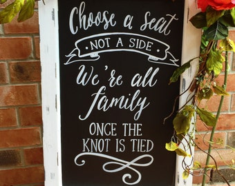 Choose a Seat Not a Side We're All Family Once the Knot it Tied -Wedding Chalkboard Easel • Chalkboard Sandwich Board • Bridal Shower Sign