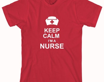 Keep Calm I'm A Nurse shirt, Funny Nurse Shirt, Nurse Graduate Gift Idea - ID: 61