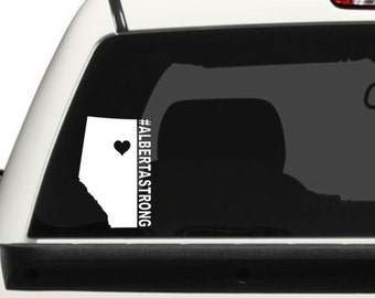 Alberta Strong / #ALBERTASTRONG Vehicle Decal / Alberta Wildfires Support Decal