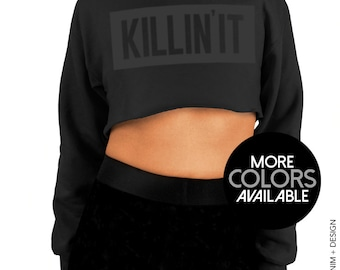 Killin' It Cropped Hoodie Sweatshirt - More Colors Available