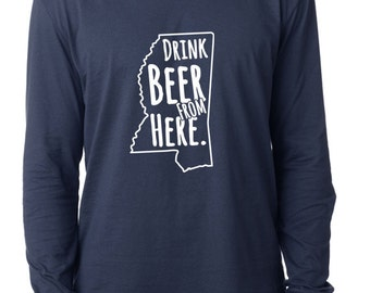 Craft Beer Mississippi- MS- Drink Beer From Here™ Long Sleeve Shirt