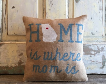 Burlap Pillow - 'Home is Where Mom is' pillow | Customize your City, State | Mother's Day Gift | Gifts for Mom | Mom pillow